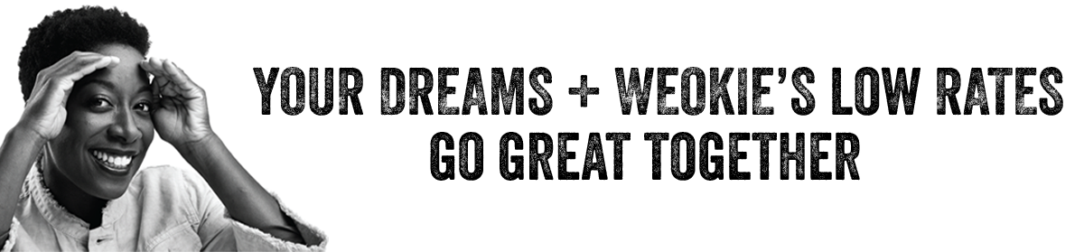 Dreams and WEOKIEs Low Rates Go Together